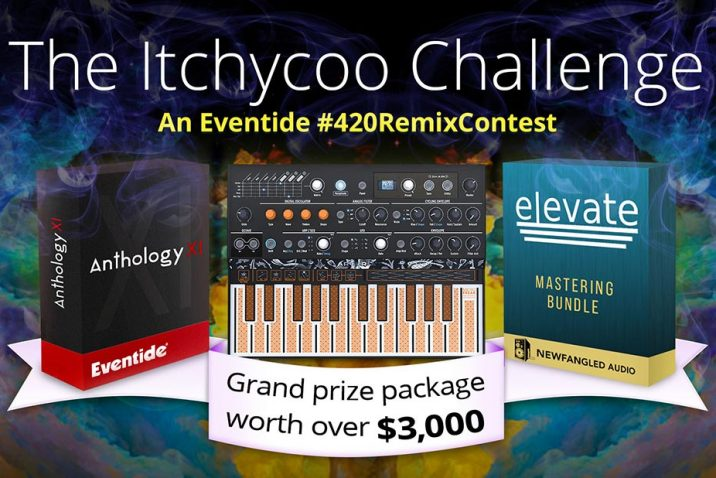 Eventide presents The Itchycoo Challenge #420Remix Contest
