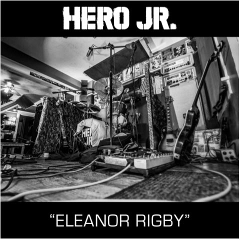 HERO JR. To Release Eleanor Rigby, Thanksgiving Day, November 26th 2020