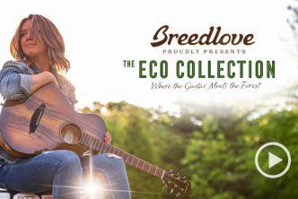 Breedlove ECO Collection - 100% sustainable tonewoods